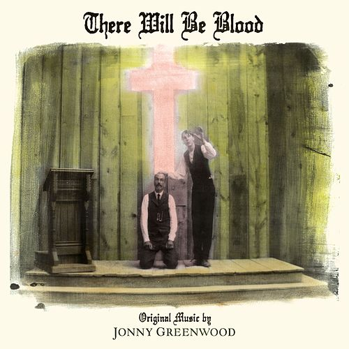 There Will Be Blood von Jonny Greenwood