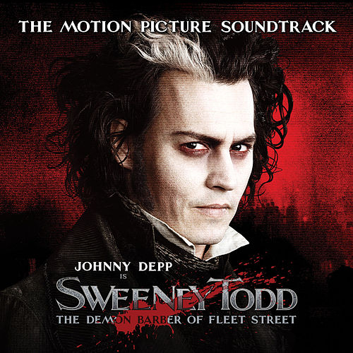 Sweeney Todd, The Demon Barber of Fleet Street, The Motion Picture Soundtrack by Stephen Sondheim