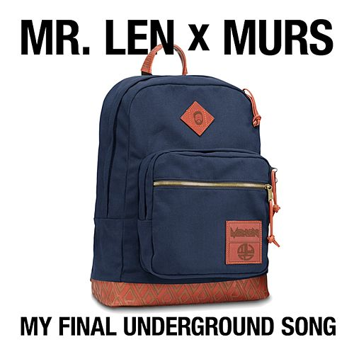 My Final Underground Song von Mr  Len
