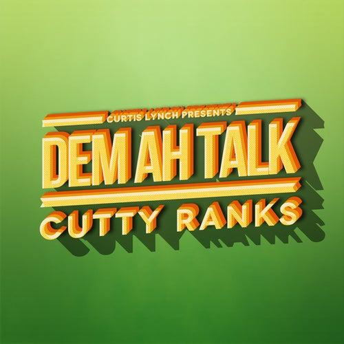 Dem Ah Talk - Cutty Ranks by Cutty Ranks