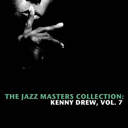 The Jazz Masters Collection: Kenny Drew, Vol. 7 by Various Artists