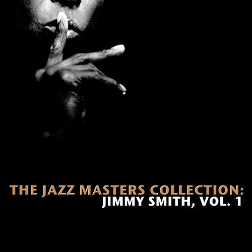 The Jazz Masters Collection: Jimmy Smith, Vol. 1 de Jimmy Smith