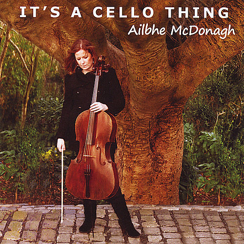 It's a Cello Thing by Ailbhe McDonagh