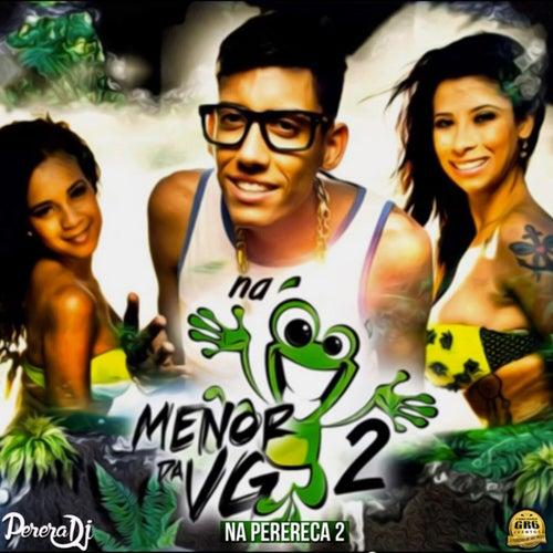 Na Perereca 2 by MC Menor da VG