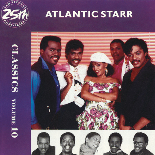 Classics Volume 10 by Atlantic Starr