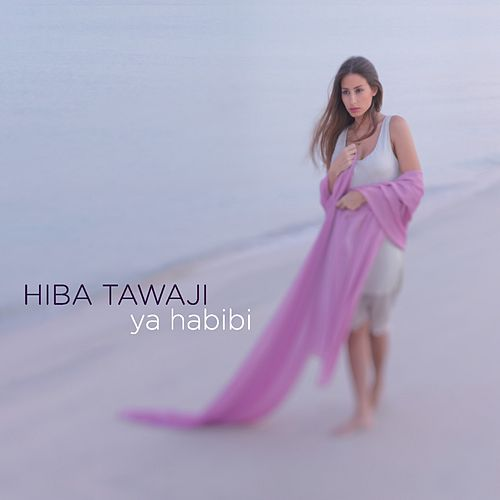 Ya Habibi de Hiba Tawaji