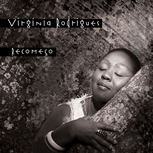 Recomeço von Virgínia Rodrigues