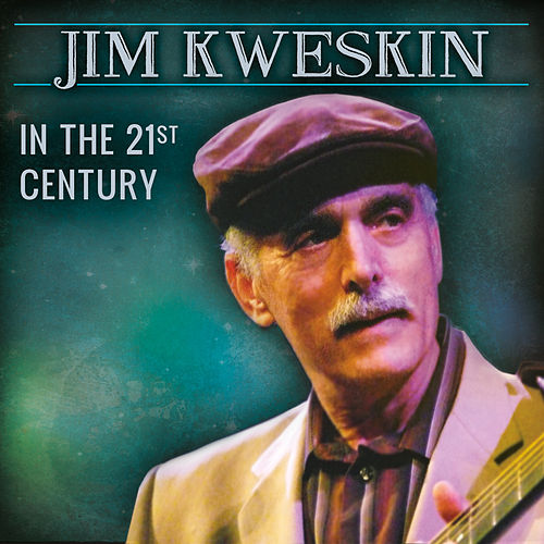 In the 21st Century de Jim Kweskin