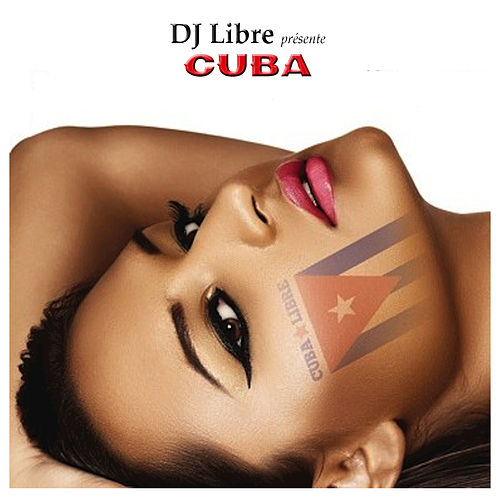 DJ Libre Presents: Cuba de Various Artists