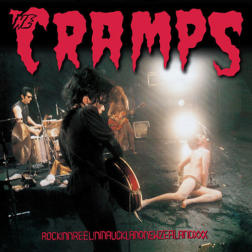 Rockinnreelininaucklandnewzealandxxx by The Cramps