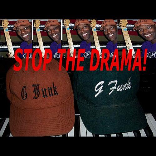 Stop the Drama! de G Funk