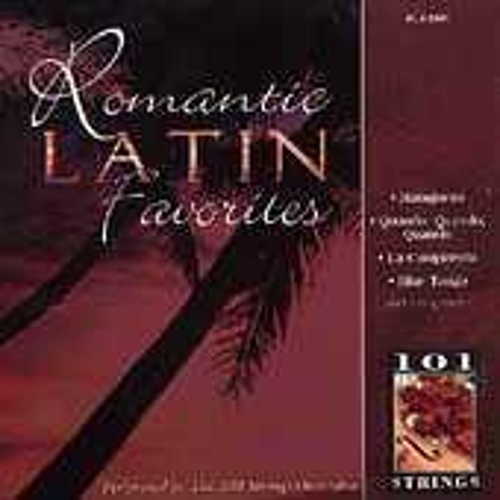 Romantic Latin Favorites by 101 Strings Orchestra