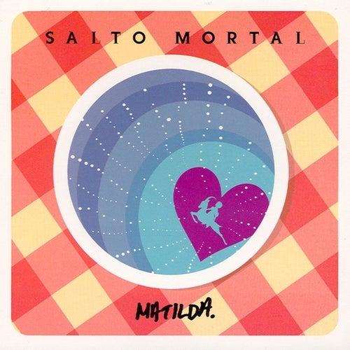 Salto Mortal by Matilda (Spain)