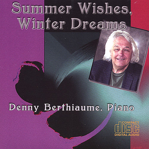 Summer Wishes, Winter Dreams de Denny Berthiaume