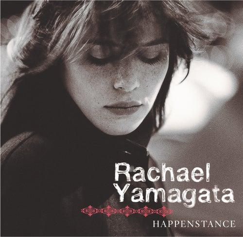 Happenstance (Deluxe Version) by Rachael Yamagata