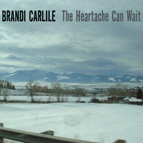 The Heartache Can Wait de Brandi Carlile