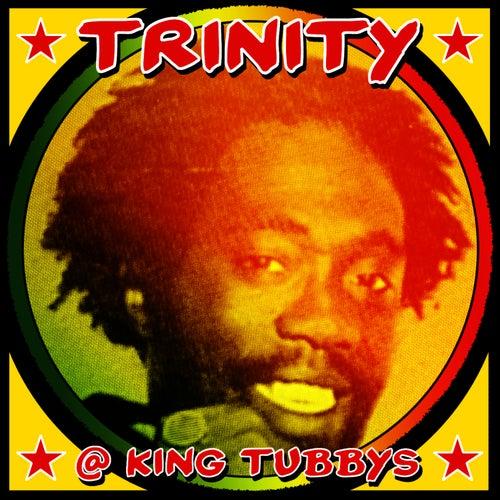 Trinity @ King Tubbys by Trinity