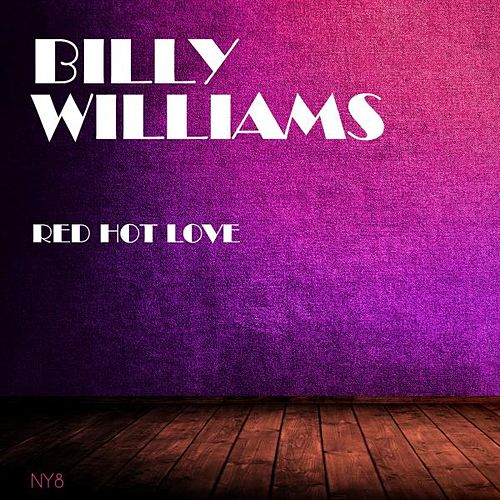 Red Hot Love by Billy Williams