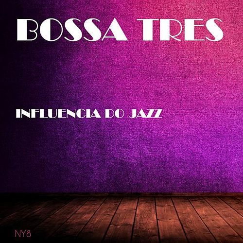 Influencia Do Jazz de Bossa Tres