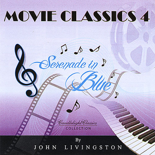 Movie Classics 4 - Serenade In Blue de John Livingston