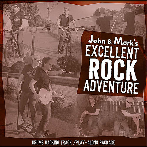 John and Mark's Excellent Rock Adventure - Drums Play-along package by John Adams