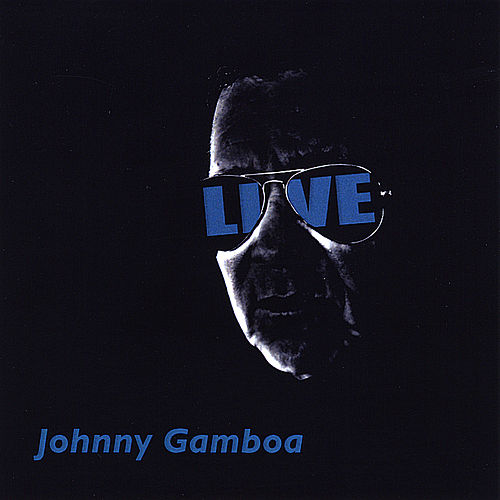 Live by Johnny Gamboa