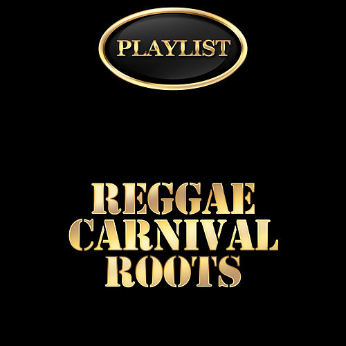 Reggae Carnival Roots Playlist de Various Artists
