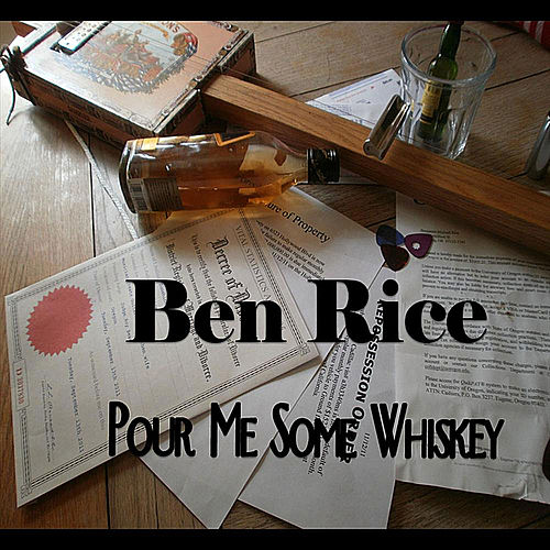 Pour Me Some Whiskey de Ben Rice