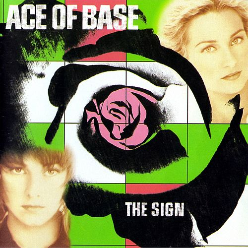 The Sign (US Album) (Remastered) von Ace Of Base