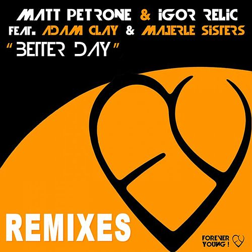 Better Day The Remixes von Matt Petrone