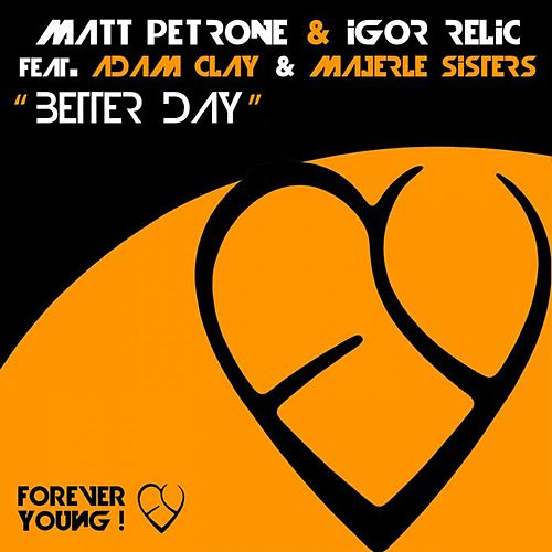 Better Day von Matt Petrone