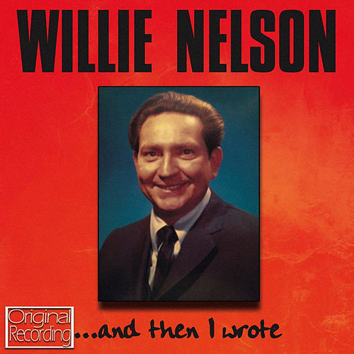 ... And Then I Wrote by Willie Nelson