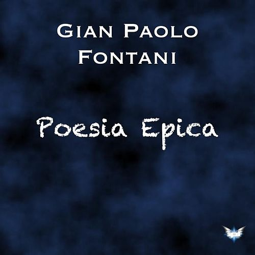 Poesia epica by Gian Paolo Fontani