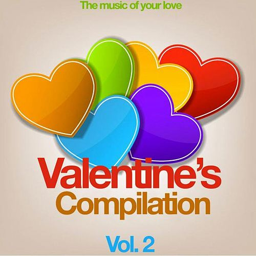 Valentine's Compilation Vol. 2 (The Music of Your Love) by Various Artists