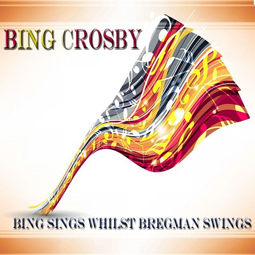 Bing Sings Whilst Bregman Swings de Bing Crosby