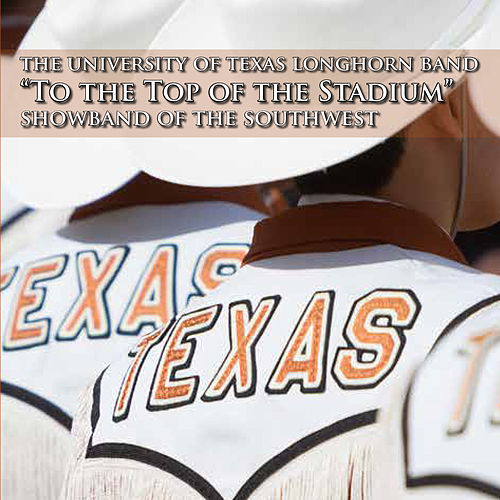 To the Top of the Stadium von University of Texas Longhorn Band
