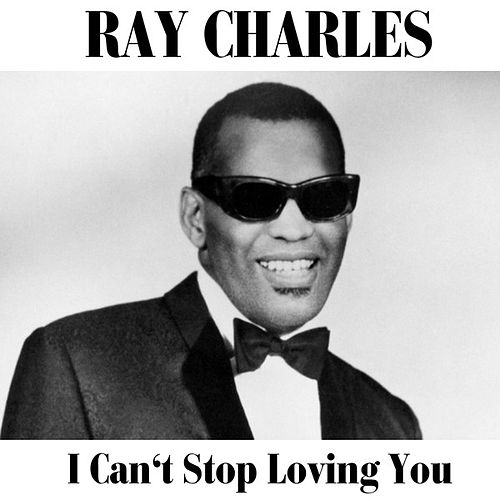 I Can't Stop Loving You van Ray Charles