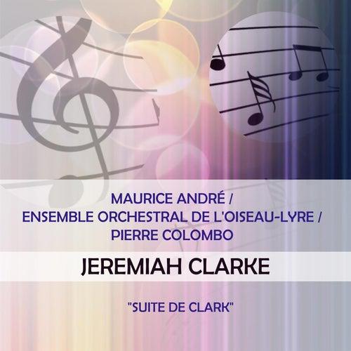 Maurice André / Ensemble Orchestral de l'Oiseau-Lyre / Pierre Colombo play: Jeremiah Clarke: 'Suite de Clark' de Maurice André
