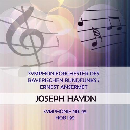 Symphonieorchester des Bayerischen Rundfunks / Ernest Ansermet play: Joseph Haydn: Symphonie Nr. 95, Hob I:95 by Symphonie-Orchester des Bayerischen Rundfunks