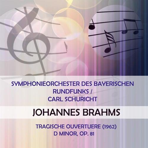 Symphonieorchester des Bayerischen Rundfunks / Carl Schuricht play: Johannes Brahms: Tragische Ouvertuere (1962) D Minor, Op. 81 von Symphonie-Orchester des Bayerischen Rundfunks