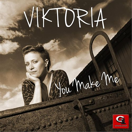 You Make Me de Viktoria