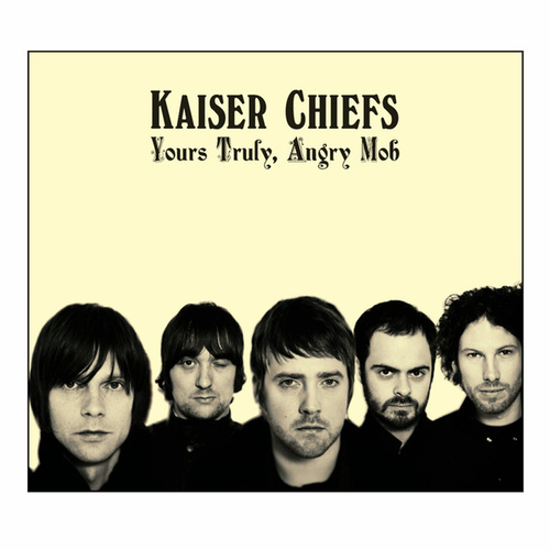 Yours Truly, Angry Mob (Deluxe) de Kaiser Chiefs