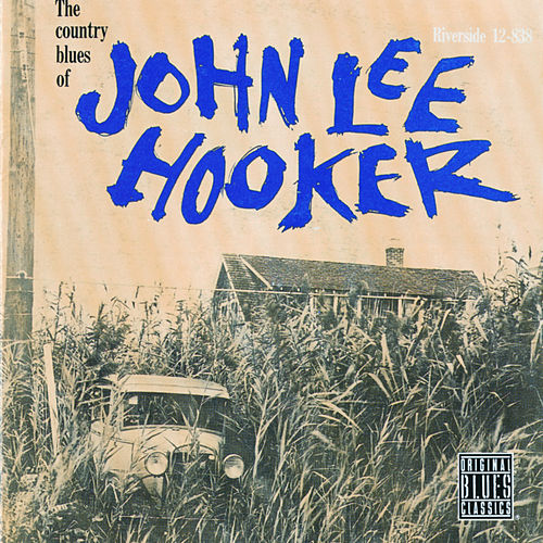 The Country Blues Of John Lee Hooker by John Lee Hooker