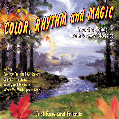Color, Rhythm And Magic (Favorite Songs From Disney Classics) de Earl Rose