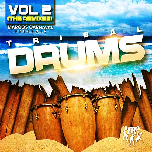 Marcos Carnaval Presents: Tribal Drums, Vol. 2 (The Remixes) de Various Artists