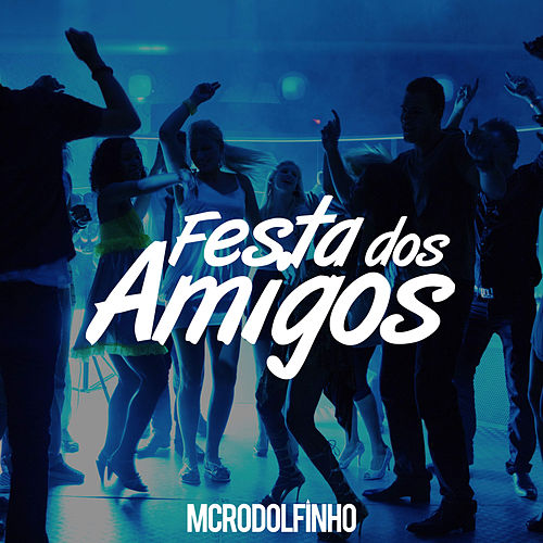 Festa dos Amigos by Mc Rodolfinho