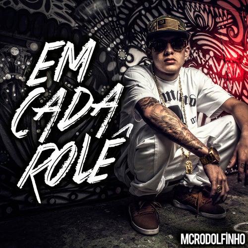 Em Cada Role by Mc Rodolfinho