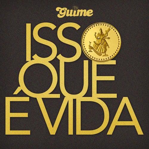 Isso Que É Vida by MC Guimê