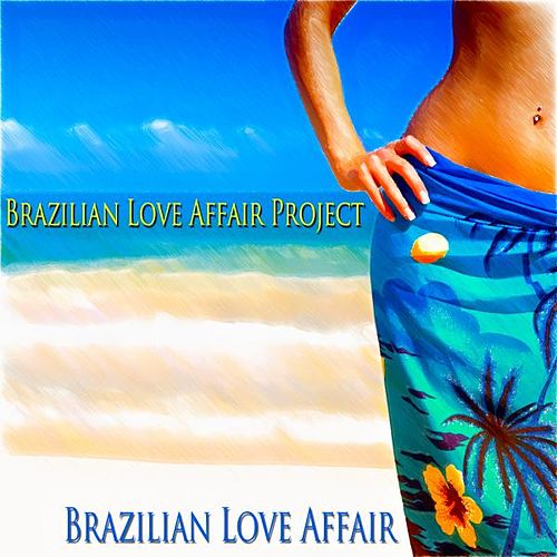 Brazilian Love Affair by Brazilian Love Affair Project