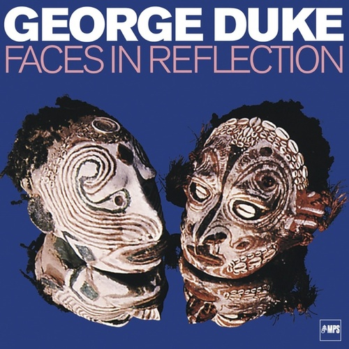 Faces in Reflection von George Duke
